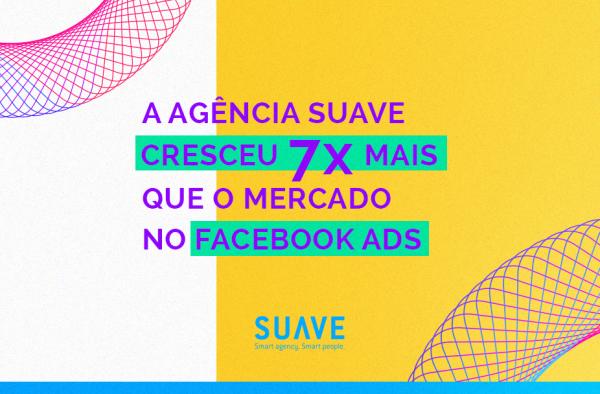 Suave cresce 7 vezes mais que o mercado em campanhas de marketing digital segundo Facebook